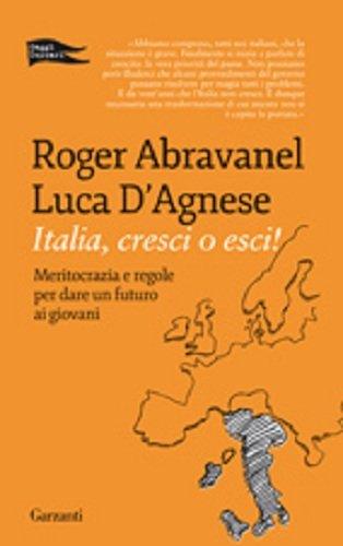 Italia, cresci o esci Copertina flessibile – 24 mag 2012 Roger Abravanel Luca D' Agnese Garzanti Libri 8811601622