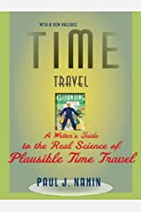 Time Travel: A Writer's Guide to the Real Science of Plausible Time Travel Kindle Edition