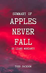 SUMMARY: APPLES NEVER FALL BY LIANE MORIARTY