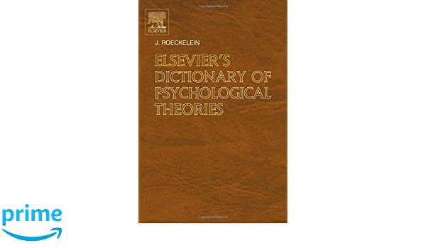 Elseviers Dictionary of Psychological Theories