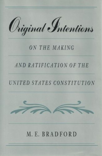 Original Intentions: On the Making and Ratification of the United States Constitution