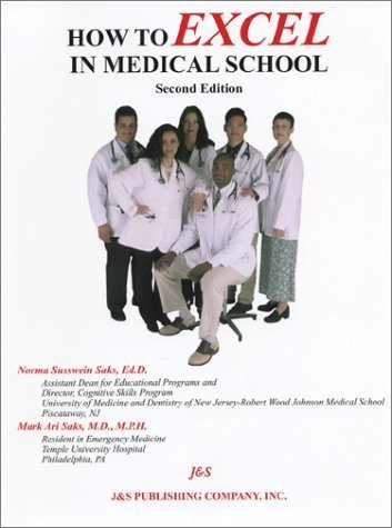How to Excel in Medical School, Second Edition by Norma Saks (2003-08-04)