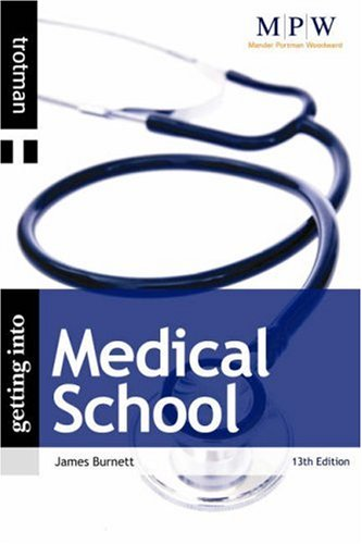 Getting into Medical School (MPW 'Getting Into' Guides)
