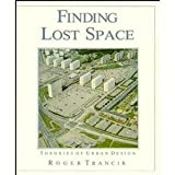 Finding Lost Space : Theories of Urban Design, Trancik, Roger, 0442283997