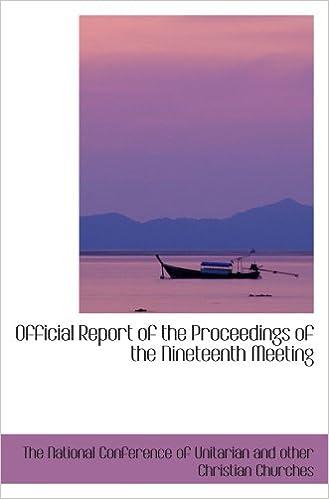 Laden Sie kostenlose PDF-Lehrbücher online herunter Official Report of the Proceedings of the Nineteenth Meeting PDF FB2 iBook