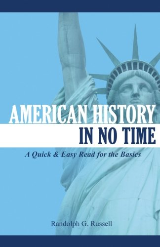 American History in No Time: A Quick & Easy Read for the Basics ebook