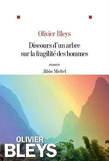 Discours d'un arbre sur la fragilité des hommes, Bleys, Olivier