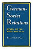 German-Soviet Relations Between the Two World Wars 9780801801068