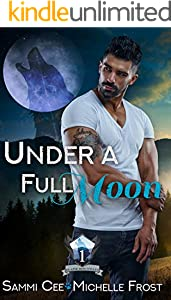 Under A Full Moon (Slate Mountain Wolf Pack Book 1)