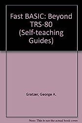 Fast BASIC: Beyond TRS-80 (Self-teaching Guides)