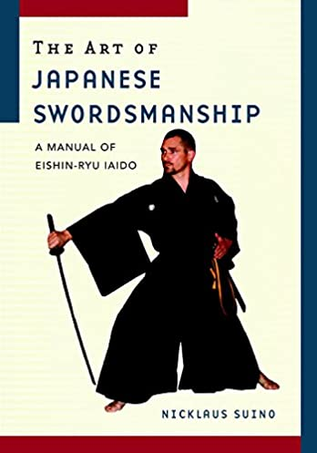 the art of japanese swordsmanship a manual of eishin ryu iaido rh amazon com Japanese Swordsmanship Training Japanese Swordsmanship Training
