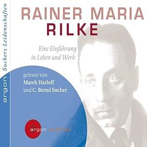 Rainer Maria Rilke. Eine Einführung in Leben und Werk Hörbuch