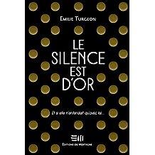 Le silence est d'or: Et si elle n'entendait qu'avec lui... (French Edition)