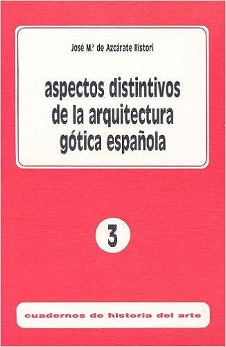 Aspectos distintivos de la arquitectura gótica española Cuadernos de Historia del Arte: Amazon.es: Azcárate Ristori, José Mª de: Libros