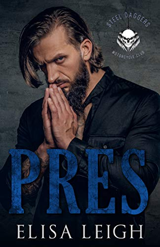 Pres (Steel Daggers MC Book 1) -