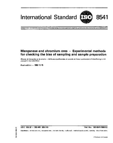 ISO 8541:1986, Manganese and chromium ores -- Experimental methods for checking the bias of sampling and sample preparation