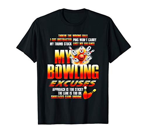 Bowler Mens Shirt - Funny Bowling Shirt Gift For Bowlers My Bowling Excuses T-Shirt