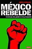 Mexico Rebelde, John Gibler, 607310510X