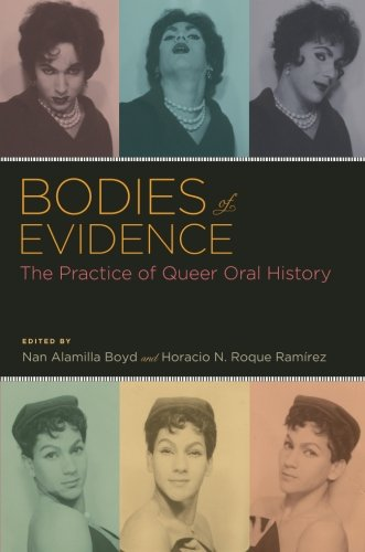 Bodies Of Evidence: The Practice Of Queer Oral History (Oxford Oral History Series)