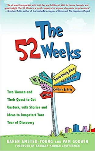 The 52 Weeks: Two Women and Their Quest to Get Unstuck, with