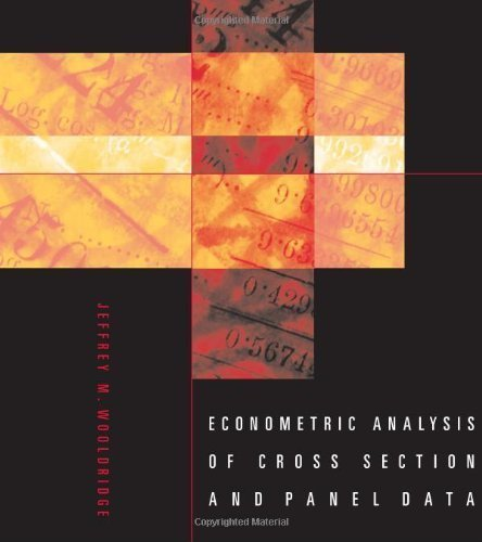 By Jeffrey M. Wooldridge: Econometric Analysis of Cross Section and Panel Data First (1st) Edition