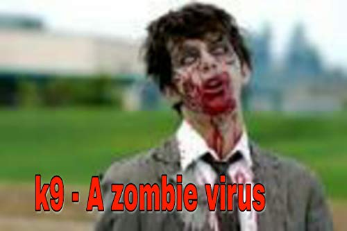 Pdf Comics K9- A zombie virus. (The beginning Book 1)
