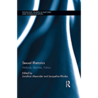 Sexual Rhetorics: Methods, Identities, Publics (Routledge Studies in Rhetoric and Communication Book 26) book cover