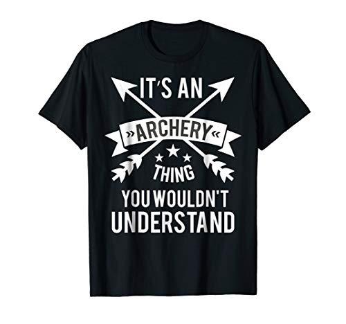 Archery Thing Shirt Archer T Shirt Arrows Understand Gift