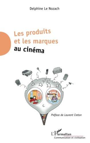 Read Online Les produits et les marques au cinéma (French Edition) pdf