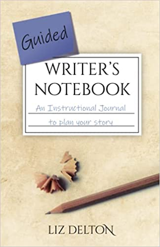 Guided Writer's Notebook: An Instructional Journal to Plan Your Story