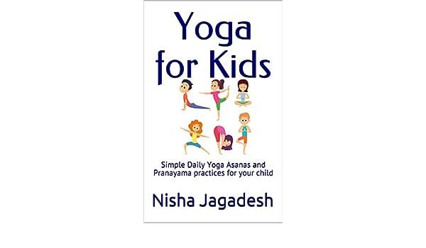 Yoga for Kids: Simple Daily Yoga Asanas and Pranayama
