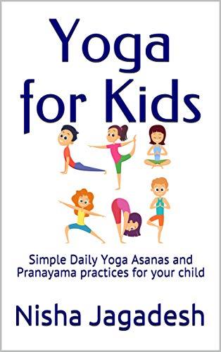 Yoga for Kids: Simple Daily Yoga Asanas and Pranayama ...