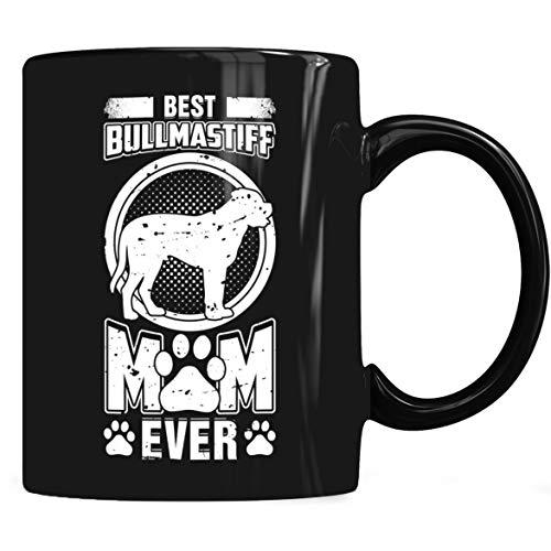 Bullmastiff Mug - Best Bullmastiff Mom Ever Mug - Bullmastiff Coffee Mug 11oz & 15oz Gift Tea Cups