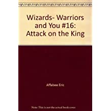 Attack on the King (Wizards, Warriors, and You, No 16)