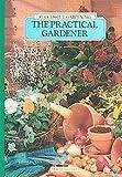 The Practical Gardener (Successful Gardening)