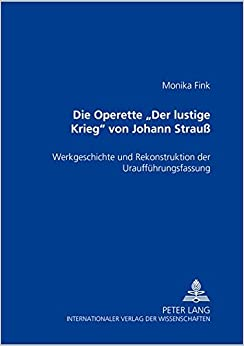 ??INSTALL?? Die Operette «Der Lustige Krieg» Von Johann Strauß: Werkgeschichte Und Rekonstruktion Der Uraufführungsfassung (German Edition). displays tambien Horario Edgar Bourbon ciclo queue