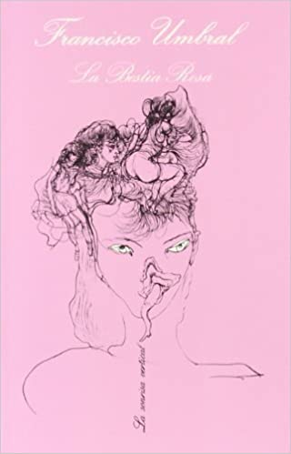 Book La bestia rosa (La Sonrisa vertical ; 28) (Spanish Edition) 1a edition by Francisco Umbral (1981)