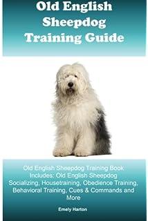 old english sheepdog training guide old english sheepdog training book includes old english sheepdog socializing