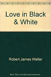 Love in Black & White