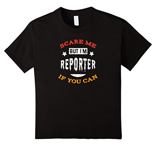 Kids Scare Me If You Can But I'm Reporter Halloween T-Shirt 12 Black