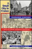 A Small City in France, Francoise Gaspard, 0674810961