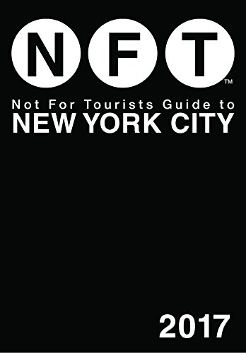 Not For Tourists Guide to New York City 2017 (Not for Tourists (New York Tourist Map)