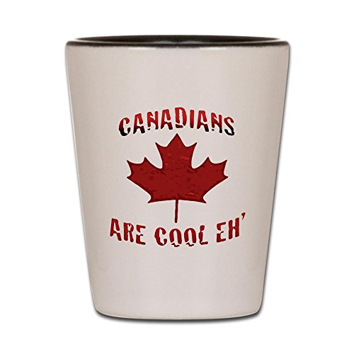 CafePress - Canadians Are Cool Eh Canadian - Shot Glass, Uni