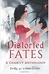 Distorted Fates: A Charity Anthology Paperback