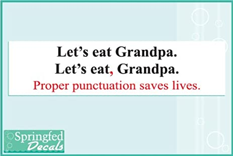 Lets eat grandpa funny bumper sticker english teachers punctuation saves lives