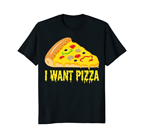 I want Pizza - Funny Pizza and Cheese Lovers Shirt and Gift