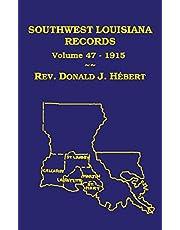 Southwest Louisiana Records Volume 47(XLVII), 1915: Civil and Church Records
