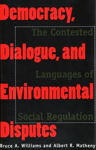 Democracy, Dialogue, and Environmental Disputes: The Contested Languages of Social Regulation by Yale University Press