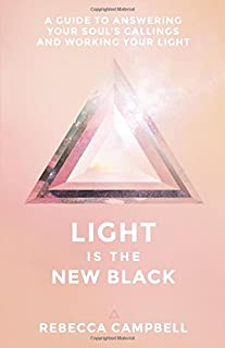 Book Cover: Light Is the New Black: A Guide to Answering Your Soul's Callings and Working Your Light