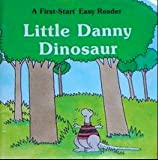 img - for Little Danny Dinosaur (First-Start Easy Reader) book / textbook / text book